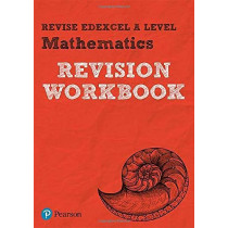 Revise Edexcel A level Mathematics Revision Workbook: for the 2017 qualifications by Harry Smith, 9781292190600