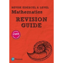 Revise Edexcel A level Mathematics Revision Guide: includes online edition by Harry Smith, 9781292190679