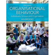 Organisational Behaviour: Individuals, Groups and Organisation by Ian Brooks, 9781292200682