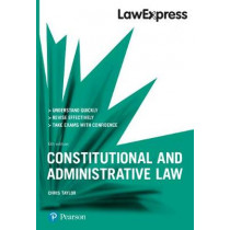 Law Express: Constitutional and Administrative Law, 6th edition by Chris Taylor, 9781292210100