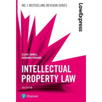 Law Express: Intellectual Property, 6th edition by Claire Howell, 9781292210223