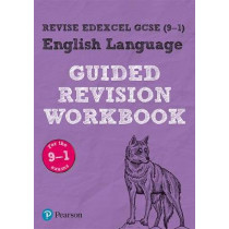 REVISE Edexcel GCSE (9-1) English Language Guided Revision Workbook: for the 2015 specification, 9781292213729