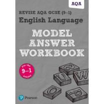 Revise AQA GCSE (9-1) English Language Model Answer Workbook, 9781292230221