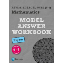 Revise Edexcel GCSE (9-1) Mathematics Higher Model Answer Workbook, 9781292230276