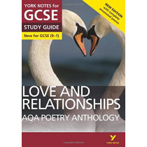 AQA Poetry Anthology - Love and Relationships: York Notes for GCSE (9-1): Second edition by Mary Green, 9781292230306