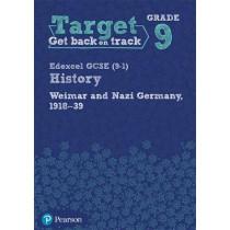 Target Grade 9 Edexcel GCSE (9-1) History Weimar and Nazi Germany, 1918-1939 Workbook, 9781292245225