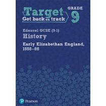Target Grade 9 Edexcel GCSE (9-1) History Early Elizabethan England, 1558-1588 Workbook, 9781292245249