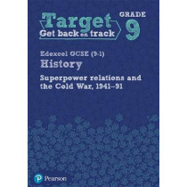 Target Grade 9 Edexcel GCSE (9-1) History Superpower Relations and the Cold War 1941-91 Workbook, 9781292245263