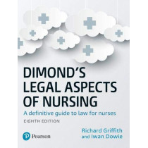 Dimond's Legal Aspects of Nursing, 8th edition: A definitive guide to law for nurses by Iwan Dowie, 9781292245379