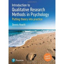 Introduction to Qualitative Research Methods in Psychology: Putting Theory Into Practice by Dennis Howitt, 9781292251202