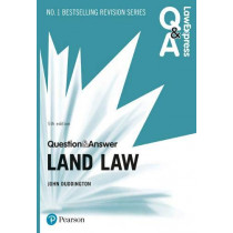 Law Express Question and Answer: Land Law, 5th edition by John Duddington, 9781292253756
