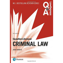 Law Express Question and Answer: Criminal Law, 5th edition by Josie Kemeys, 9781292259079