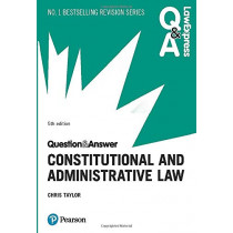 Law Express Question and Answer: Constitutional and Administrative Law, 5th edition by Chris Taylor, 9781292259116