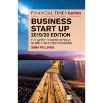 The Financial Times Guide to Business Start Up 2019/20: The Most Comprehensive Guide for Entrepreneurs by Sara Williams, 9781292259208