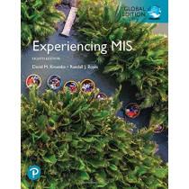 Experiencing MIS, Global Edition by David M. Kroenke, 9781292266985