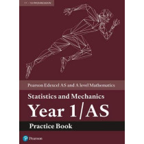 Edexcel AS and A level Mathematics Statistics and Mechanics Year 1/AS Practice Workbook, 9781292274669
