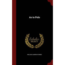 As to Polo by William Cameron Forbes, 9781296679972