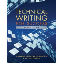 Technical Writing for Success, 4th by Darlene Smith-Worthington, 9781305948822