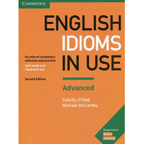English Idioms in Use Advanced Book with Answers: Vocabulary Reference and Practice by Felicity O'Dell, 9781316629734