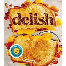 Delish: Eat Like Every Day's the Weekend by ,Joanna Saltz, 9781328498861