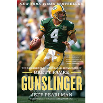 Gunslinger: The Remarkable, Improbable, Iconic Life of Brett Favre by Jeff Pearlman, 9781328745682