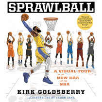 Sprawlball: A Visual Tour of the New Era of the NBA by Kirk Goldsberry, 9781328767516