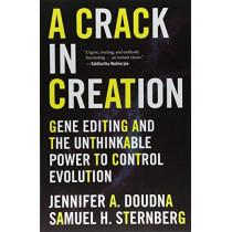 A Crack in Creation: Gene Editing and the Unthinkable Power to Control Evolution by Jennifer A Doudna, 9781328915368