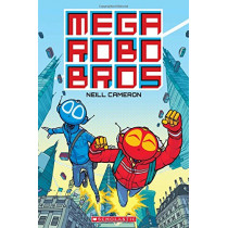 Mega Robo Bros by Neill Cameron, 9781338185959