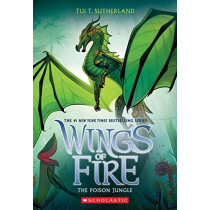 The Poison Jungle (Wings of Fire, Book 13), 13 by Sutherland, Tui T, 9781338214529