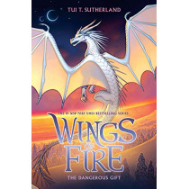 The Dangerous Gift (Wings of Fire, Book 14), Volume 14 by Sutherland, Tui T., 9781338214543