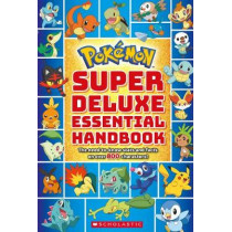 Pokemon: Super Deluxe Essential Handbook by Scholastic, 9781338230895