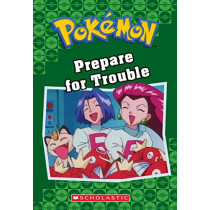 Prepare for Trouble (Pokemon Classic Chapter Book #12) by Tracey West, 9781338284041