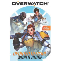 Overwatch: Updated Official World Guide by Caleb Zane Huett, 9781338288797