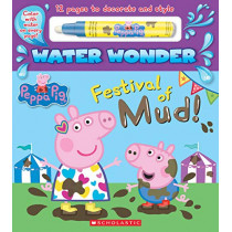Festival of Mud! (a Peppa Pig Water Wonder Storybook) by Scholastic, 9781338345391