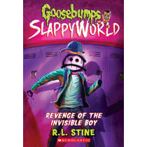 Goosebumps SlappyWorld #9: Revenge of the Invisible Boy by R,L Stine, 9781338355710