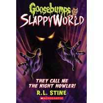 They Call Me the Night Howler! (Goosebumps Slappyworld #11) by R L Stine, 9781338355758