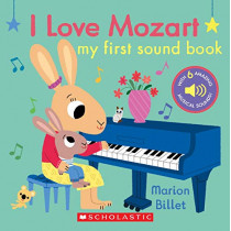 I Love Mozart: My First Sound Book by Marion Billet, 9781338547108