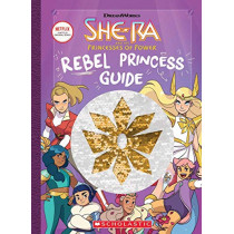 Rebel Princess Guide (She-Ra and the Princesses of Power) by Tracey West, 9781338556216