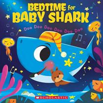 Bedtime for Baby Shark: Doo Doo Doo Doo Doo Doo by John John Bajet, 9781338588989