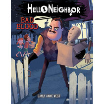 Bad Blood (Hello Neighbor, Book 4) by Carly Anne West, 9781338594287