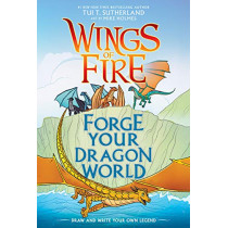 Forge Your Dragon World: A Wings of Fire Creative Guide by Tui T. Sutherland, 9781338634778