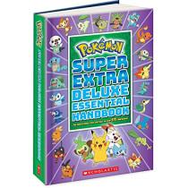 Pokemon: Super Extra Deluxe Essential Handbook by Scholastic, 9781338714128