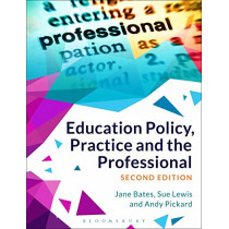 Education Policy, Practice and the Professional by Jane Bates, 9781350004955