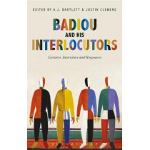 Badiou and His Interlocutors: Lectures, Interviews and Responses by Alain Badiou, 9781350026667