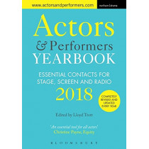 Actors and Performers Yearbook 2018: Essential Contacts for Stage, Screen and Radio by Lloyd Trott, 9781350030206