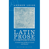 Latin Prose Composition by Andrew Leigh, 9781350048034