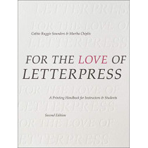 For the Love of Letterpress: A Printing Handbook for Instructors and Students by Cathie Ruggie Saunders, 9781350051287