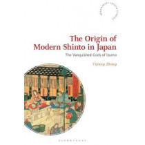 The Origin of Modern Shinto in Japan by Yijiang Zhong, 9781350066540