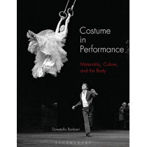 Costume in Performance: Materiality, Culture, and the Body by Donatella Barbieri, 9781350106383