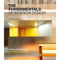 The Fundamentals of Interior Design by Simon Dodsworth, 9781350106567